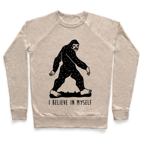 I Believe In Myself Bigfoot Pullover