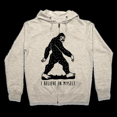 I Believe In Myself Bigfoot Zip Hoodie