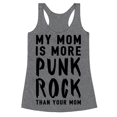 My Mom Is More Punk Rock Than Your Mom