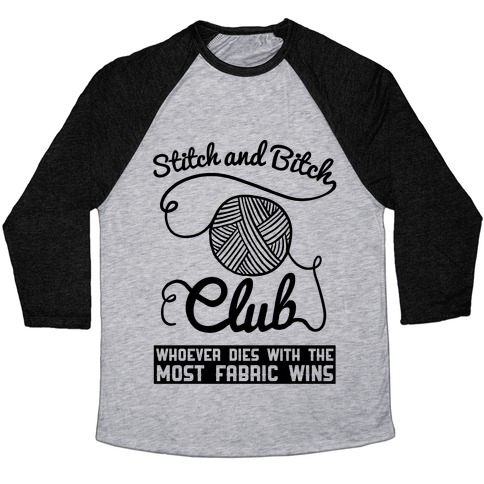 Stitch And Bitch Club Baseball Tee