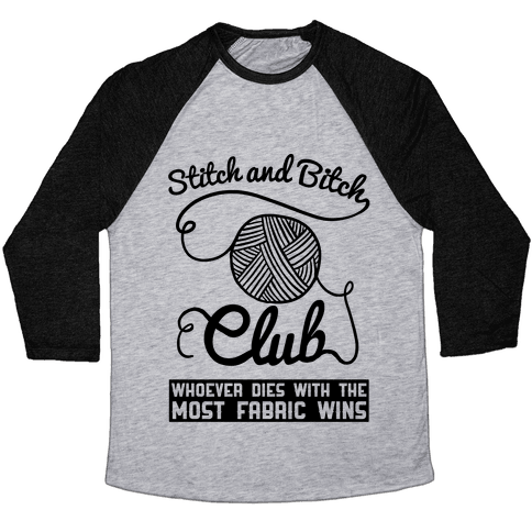 Stitch And Bitch Club Baseball Tee