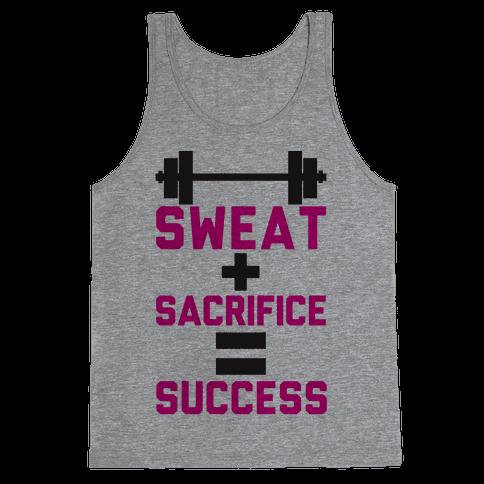 Sweat + Sacrifice = Success Tank Top