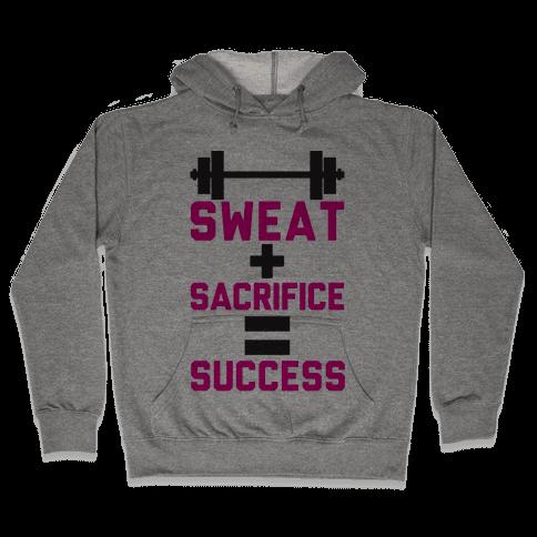 Sweat + Sacrifice = Success Hooded Sweatshirt