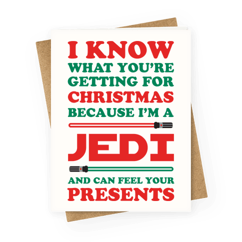 I Know What You're Getting For Christmas Because I Am A Jedi Greeting Card