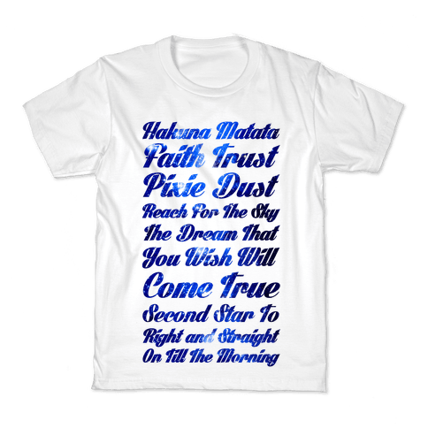 Hakuna Matata Faith Trust Pixie Dust Reach for the Sky the Dream That You WIsh Will Come True Second Kids T-Shirt
