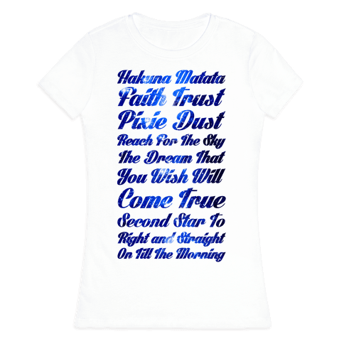 Hakuna Matata Faith Trust Pixie Dust Reach for the Sky the Dream That You WIsh Will Come True Second Womens T-Shirt