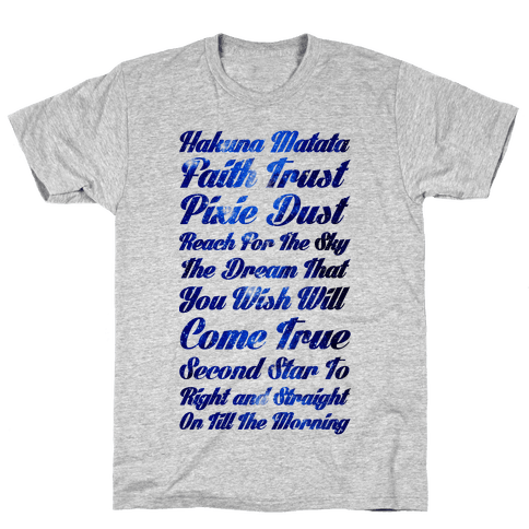 Hakuna Matata Faith Trust Pixie Dust Reach for the Sky the Dream That You WIsh Will Come True Second Mens T-Shirt