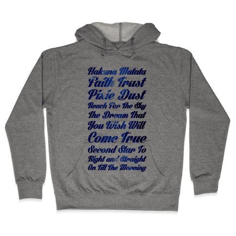 Hakuna Matata Faith Trust Pixie Dust Reach for the Sky the Dream That You WIsh Will Come True Second Hooded Sweatshirt