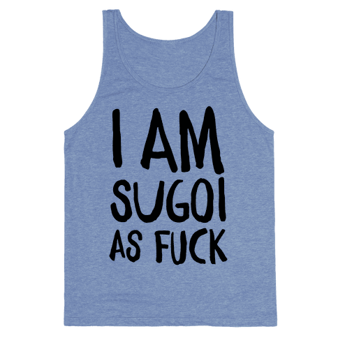 Sugoi As F*** Tank Top