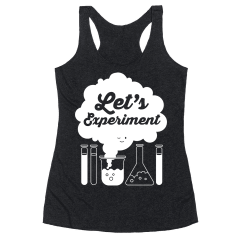 Let's Experiment Racerback Tank Top