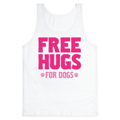 Free Hugs For Dogs Tank Top