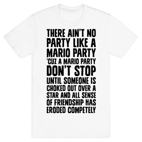 Ain't No Party Like A Mario Party Mens T-Shirt