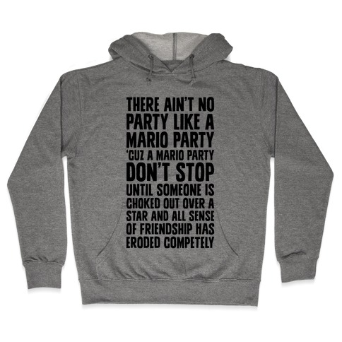 Ain't No Party Like A Mario Party Hooded Sweatshirt