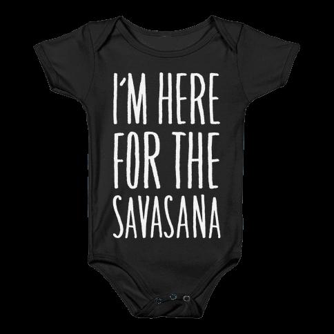 I'm Here For The Savasana Baby Onesy