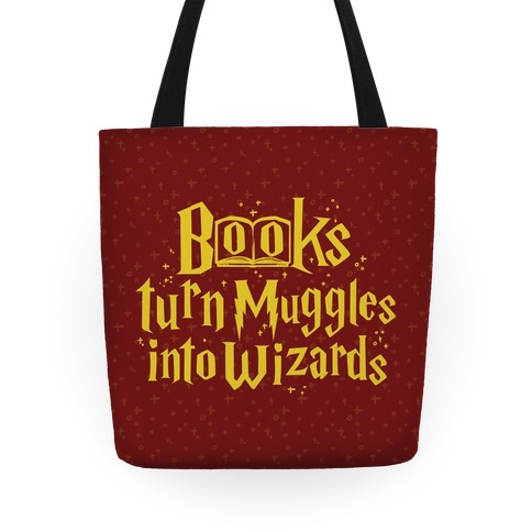 Reading Turns Muggles Into Wizards Tote