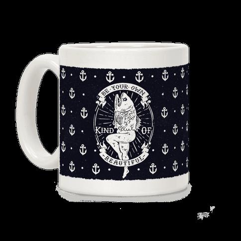 Be Your Own Kind Of Beautiful Reversed Mermaid Coffee Mug