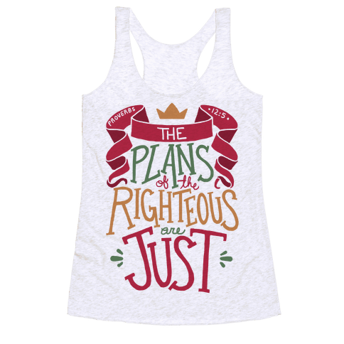 The Plans Of The Righteous Are Just Racerback Tank Top