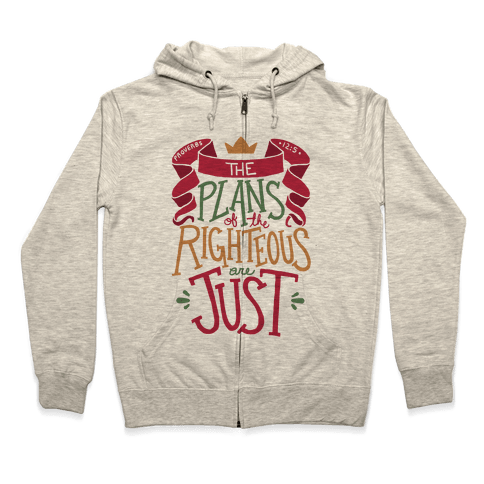 The Plans Of The Righteous Are Just Zip Hoodie