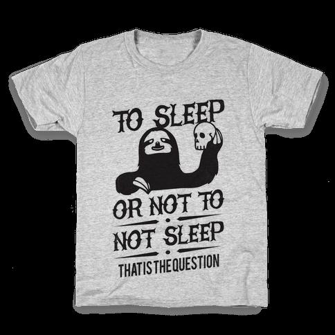Sleep or Not to Not Sleep Kids T-Shirt