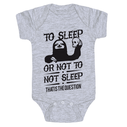 Sleep or Not to Not Sleep Baby Onesy