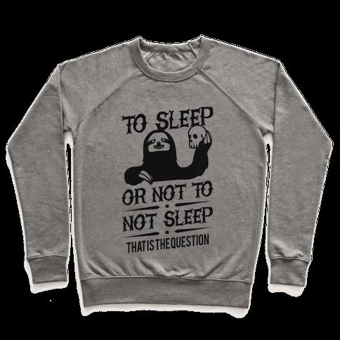 Sleep or Not to Not Sleep Pullover