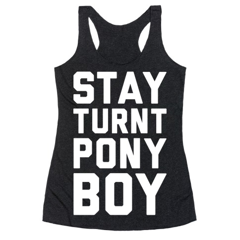 Stay Turnt Pony Boy Racerback Tank Top