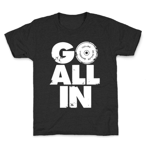 Go All In Kids T-Shirt