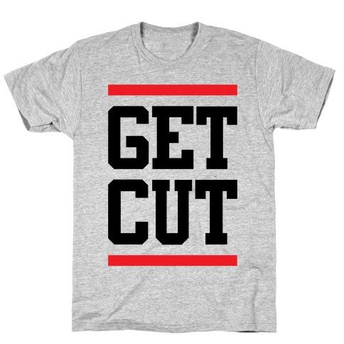 Get Cut T-Shirt