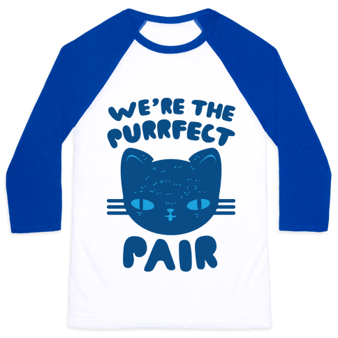 We're The Purrfect Pair (Blue Cat) Baseball Tee