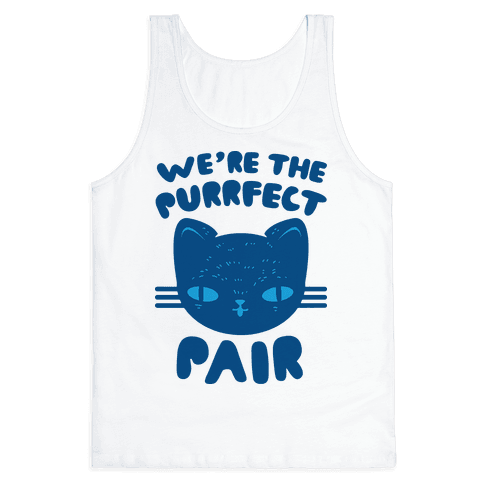 We're The Purrfect Pair (Blue Cat) Tank Top