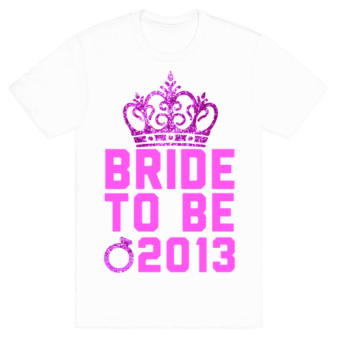 Bride to Be Mens T-Shirt