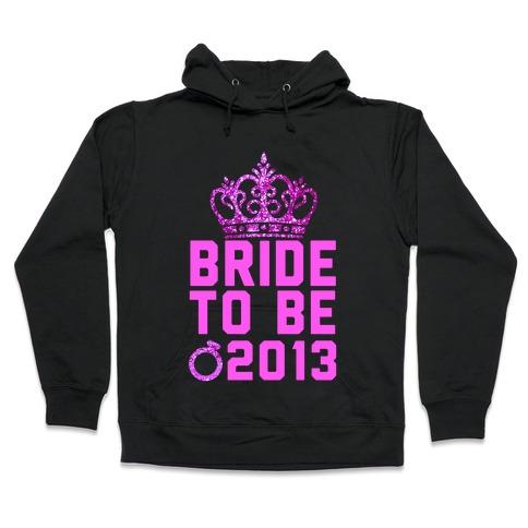 Bride to Be Hooded Sweatshirt