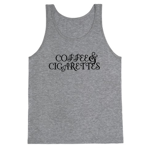 Coffee and Cigarettes Tank Top