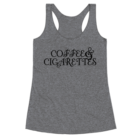 Coffee and Cigarettes Racerback Tank Top