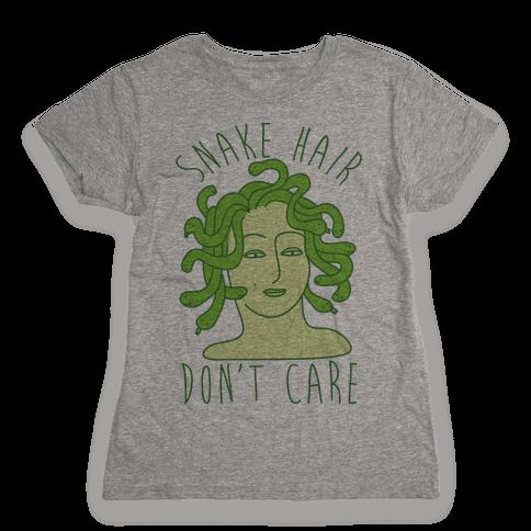 Snake Hair Don't Care Womens T-Shirt