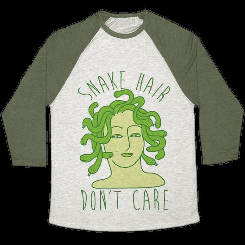 Snake Hair Don't Care Baseball Tee