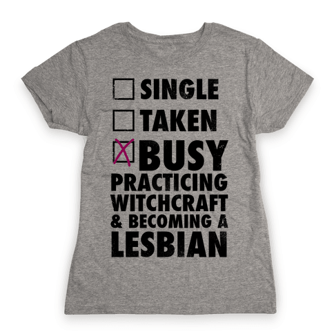 Busy Practicing Witchcraft & Becoming A Lesbian (Vintage) Womens T-Shirt