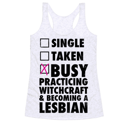 Busy Practicing Witchcraft & Becoming A Lesbian (Vintage) Racerback Tank Top