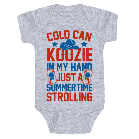 Cold Can Koozie In My Hand Just A Summertime Strolling Baby Onesy