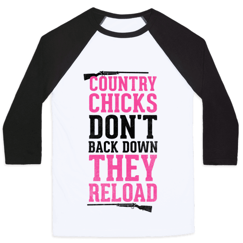 Country Chicks Don't Back Down, They Reload Baseball Tee