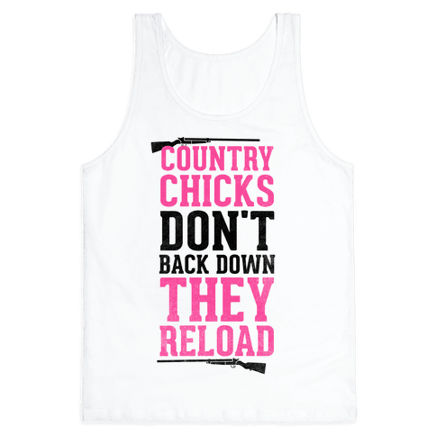 Country Chicks Don't Back Down, They Reload Tank Top