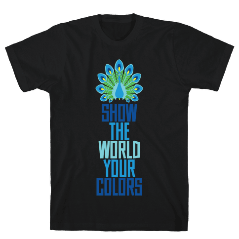Show The World Your Colors Mens T-Shirt