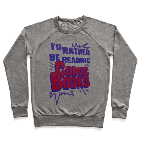I'd Rather Be Reading Comic Books Pullover