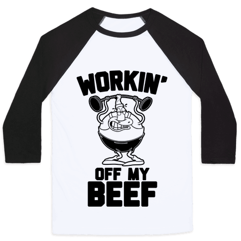 Workin' Off My Beef Baseball Tee