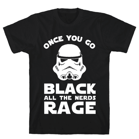 Once You Go Black the Nerds Rage Mens T-Shirt