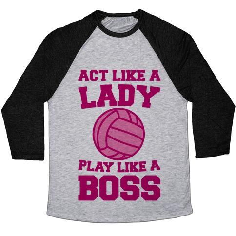 Act Like A Lady Play Like A Boss Baseball Tee