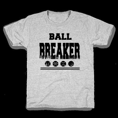 Ball Breaker Kids T-Shirt