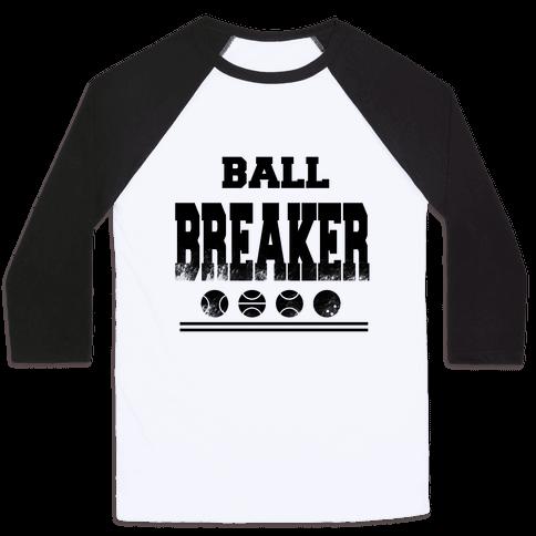 Ball Breaker Baseball Tee