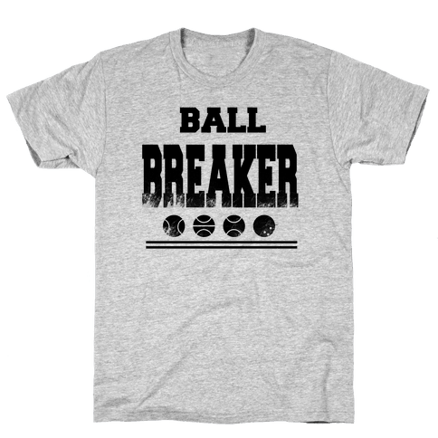 Ball Breaker Mens T-Shirt