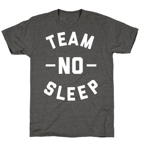 Team No Sleep T-Shirt